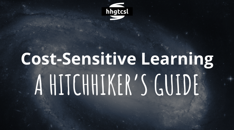 Cost Sensitive Learning – A Hitchhikers Guide